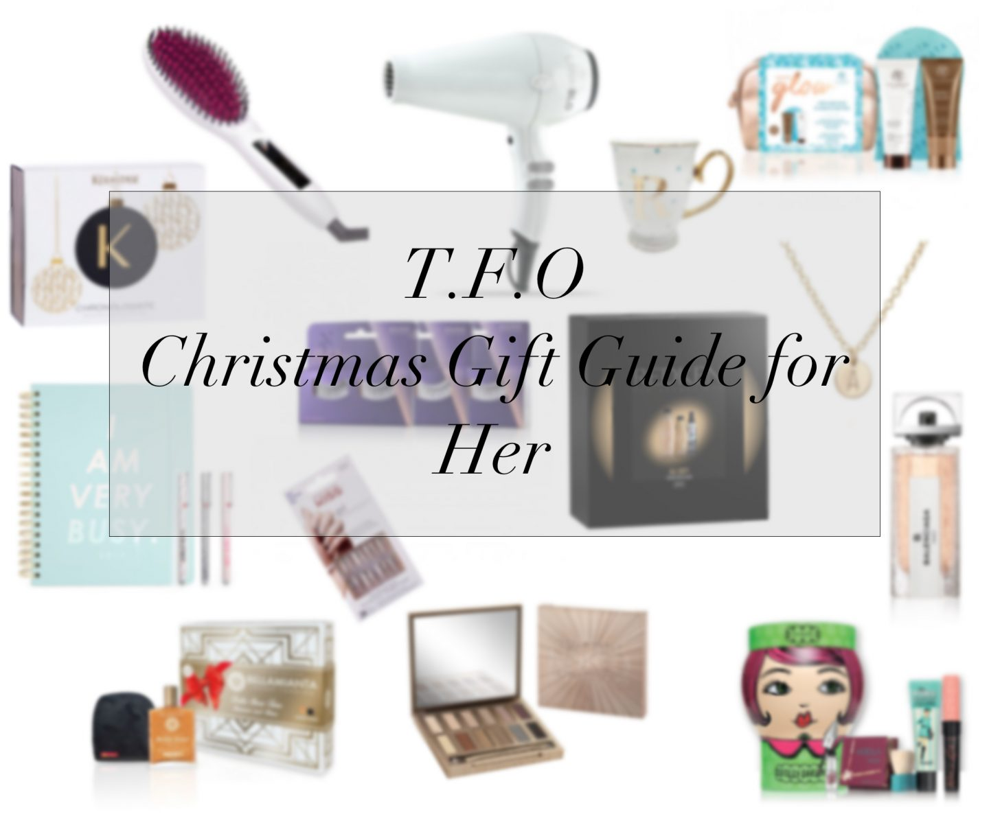 Gift Guide for Her – Everything You Need For Christmas Day