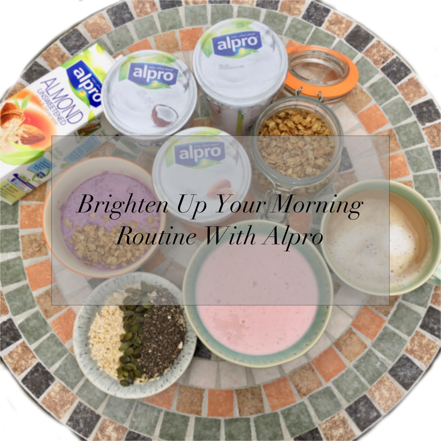 Brighten Up Your Morning Routine With Alpro